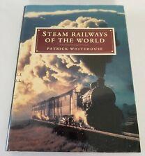 Steam Railways of the World Patrick Whitehouse Hardcopy