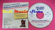 CD singolo RENZO ARBORE pecche'nun ce ne jammo in America? 1996 IT no lp mc(S20)