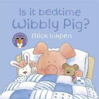 Is it Bedtime Wibbly Pig? by Mick Inkpen, NEW Book, FREE & FAST Delivery, (Paper