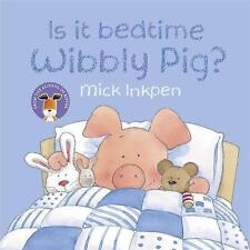 Is it Bedtime Wibbly Pig? by Mick Inkpen (Paperback, 2009)