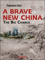 A brave new China. The big change  di Francesco Sisci,  2014,  Goware  -ER