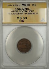 1864 Civil War Token Philadelphia Great Central Fair Baker-363a Anacs Ms-60 Brn