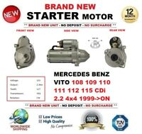 FOR MERCEDES BENZ VITO 108 109 110 111 112 115 CDi 2.2 4x4 1999-ON STARTER MOTOR