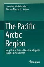 The Pacific Arctic Region : Ecosystem Status and Trends in a Rapidly Changing...