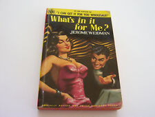 WHAT'S IN IT FOR ME?  1950  JEROME WEIDMAN   SHE IS GOING TO GET IT IN MORE WAYS