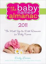 NEW - The 2011 Baby Names Almanac by Larson, Emily