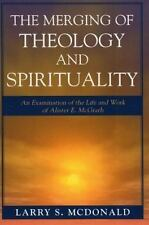 MERGING OF THEOLOGY AND SPIRITUALITY - NEW PAPERBACK BOOK