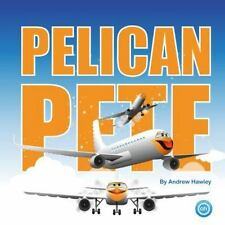 Mini Machines: Pelican Pete : Pelican Pete Then Roared with Might,his Two Big...