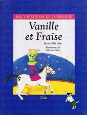 Vanille et Fraise * Les 7 Histoires De La Semaine n° 5 * LITO * Album * JUDES