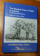 Two Hundred Years of Flight in America AAS History VOLUME 1 Eugene M Emme NASA