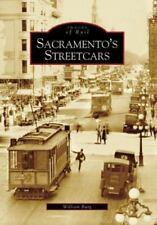Sacramento's Streetcars [Images of Rail] [CA] [Arcadia Publishing]