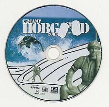 CAMP HOBGOOD 2005 A SPECIAL FULL-LENGTH GLOBE/BODY GLOVE/ANON OPTICS/SURFING DVD