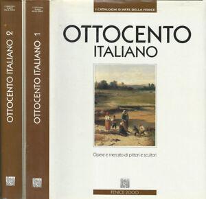 Ottocento italiano Vol. 1. Opere e mercato di pittori e scultori. Maurizio Agnel