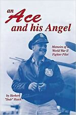 An Ace and His Angel : Memoirs of a WW II Fighter Pilot (15th AF P-38 Pilot)