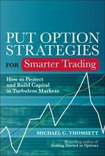 Put Option Strategies for Smarter Trading: How to Protect and Build Capital in T
