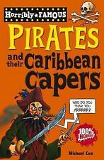 Pirates and their Caribbean Capers (Horribly Famous), Cox, Michael, New Book