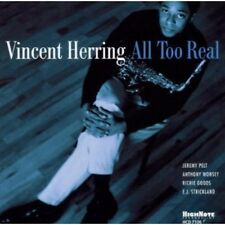 All Too Real - Vincent Herring (2003, Cd Neuf)