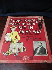 I DONT KNOW WHERE I'M GOIN BUT I'M ON MY WAY COON SONG ODDITY 1905 JOE BREN