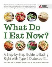 What Do I Eat Now? : A Step-by-Step Guide to Eating Right with Type 2...
