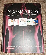 Pharmacology : Connections to Nursing Practice by Adams and Koch: Hardback:1500p
