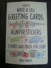 How to Write and Sell Greeting Cards, Bumper Stickers, T-Shirts and Other s#3757