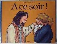 À ce soir ! Album broché de Jeanne Ashbé  (Auteur)