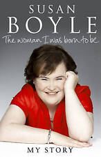 The Woman I Was Born to be by Susan Boyle (Hardback, 2010)