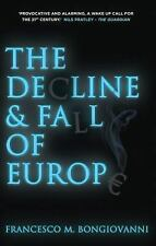 The Decline and Fall of Europe, , Bongiovanni, Francesco M., Excellent, 2012-04-