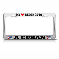 MY HEART BELONGS TO A CUBAN License Plate Frame CUBA FLAG PRIDE SUV Auto Tag