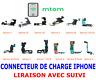 CONNECTEUR DE CHARGE IPHONE 5 5C 5S 6/6+ 6S/6S+ 7/7+ 8/8+ X/10 NAPPE DOCK MICRO