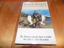 TRAIL OF THE EAGLE Alaska Hunter Alaskan Hunting Bear Moose Big-Game Book NEW