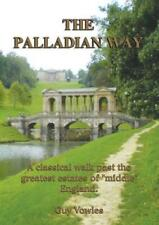 """The Palladian Way: A Classical Walk Past the Greatest Estates of """"Middle"""" Englan"""