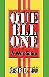 Que Ell : A War Satire by Skip E. Lee and E. Lee Skip E. Lee (2009, Paperback)