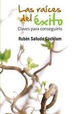 Las Raíces Del Éxito : Claves para Conseguirlo by Manuel Gastélum (2013,...