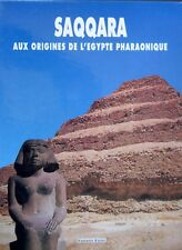 Saqqara aux origines de l'Egypte pharaonique - éditions Faton
