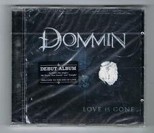 DOMMIN - LOVE IS GONE - 15 TRACKS - 2009 - NEUF NEW NEU