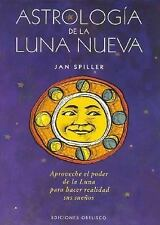 Astrologia de La Nueva Luna (Spanish Edition), Spiller, Jan, 8497771389, Book, A