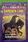 Dämonen-Land Nr 85 Schattenreiter von Wolfgang Hohlbein Bastei Verlag, Z: 1