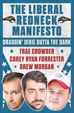 The Liberal Redneck Manifesto: Draggin Dixie Outta the Dark HARDCOVER-BRAND NEW!