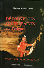 DECOUVERTES SOUTERRAINES en PERIGORD par C. CARCAUZON + Spéléologie