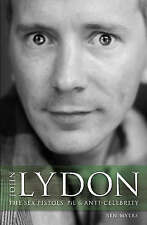 John Lydon: The Sex Pistols, PiL, and Anti-Celebrity by Myers, Ben, NEW Book, FR