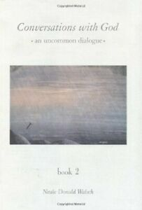 Conversations with God: an uncommon dialogue, book 2-Neale Donald Walsch