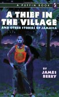 A Thief in the Village: And Other Stories of Jamaica by James Berry