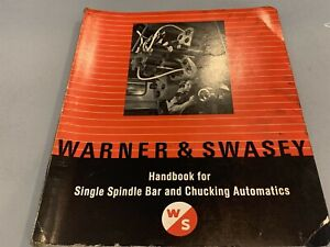 Warner & Swasey Operating Manual  Single Spindle Bar & Chucking Automatics, 1963