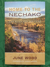 Home to the Nechako: The River and the Land. June Wood. Heritage House. 2013.