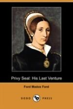 Privy Seal : His Last Venture by Ford Madox Ford (2008, Paperback)
