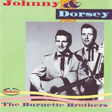 JOHNNY & DORSEY BURNETTE CD The Burnette Brothers 1950s Rockabilly Rock 'n' Roll