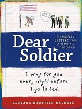 Dear Soldier : I Pray for You Every Night Before I Go to Bed by Amber Baldwin...