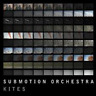 SUBMOTION ORCHESTRA-KITES-JAPAN CD F30