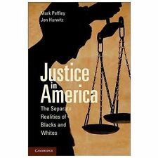 Justice in America: The Separate Realities of Blacks and Whites Cambridge Studi